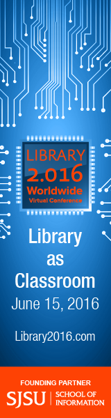 Library 2.016: Library as Classroom Online Mini-Conference Call for Proposals