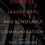 Rick Anderson on Libraries & Leadership – Don't Miss This New Book