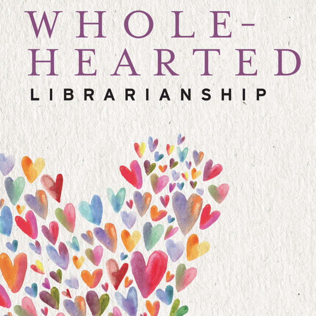 Whole-Hearted Librarianship